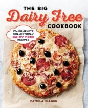The Big Dairy Free Cookbook
