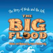 The Big Flood: The Story of Noah and the Ark