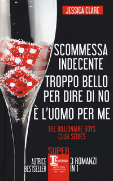 The Billionaire Boys Club series: Scommessa indecente-Troppo bello per dire di no-E l'uomo per me