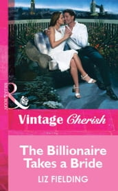 The Billionaire Takes a Bride (Mills & Boon Vintage Cherish)