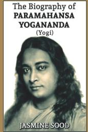 The Biography of Paramahansa Yogananda (Yogi)