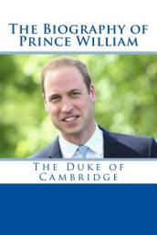 The Biography of Prince William