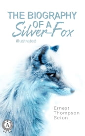 The Biography of a Silver-Fox