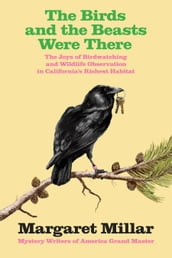 The Birds and the Beasts Were There: The Joys of Birdwatching and Wildlife Observation in California