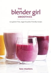 The Blender Girl Smoothies