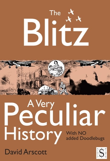 The Blitz, A Very Peculiar History