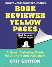 The Book Reviewer Yellow Pages, a Book Marketing Guide for Authors and Publishers