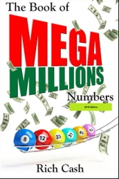 The Book of Mega Millions Numbers: 2018 Edition