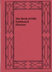 The Book of Old-Fashioned Flowers