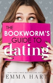 The Bookworm s Guide to Dating (The Bookworm s Guide, #1)