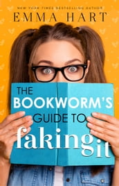 The Bookworm s Guide to Faking It (The Bookworm s Guide, #2)