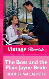 The Boss and the Plain Jayne Bride (Mills & Boon Vintage Cherish)