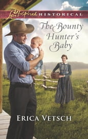 The Bounty Hunter s Baby (Mills & Boon Love Inspired Historical)
