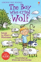 The Boy Who Cried Wolf: Usborne First Reading: Level Three