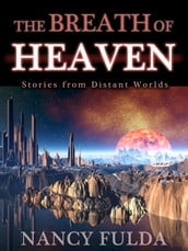 The Breath of Heaven: Stories from Distant Worlds