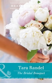The Bridal Bouquet (Mills & Boon Heartwarming) (The Business of Weddings, Book 4)