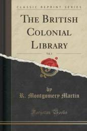 The British Colonial Library, Vol. 3 (Classic Reprint)