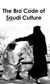 The Bro Code of Saudi Culture