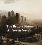 The Bronte Family: 7 novels, poetry, and 2 biographies