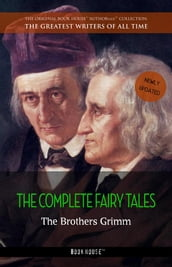 The Brothers Grimm: The Complete Fairy Tales
