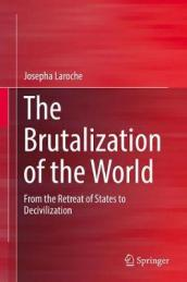 The Brutalization of the World