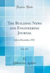 The Building News and Engineering Journal, Vol. 105