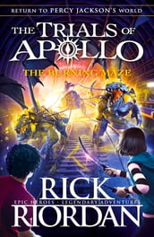 The Burning Maze (The Trials of Apollo Book 3)
