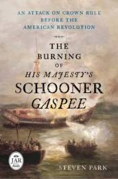 The Burning of His Majesty s Schooner Gaspee