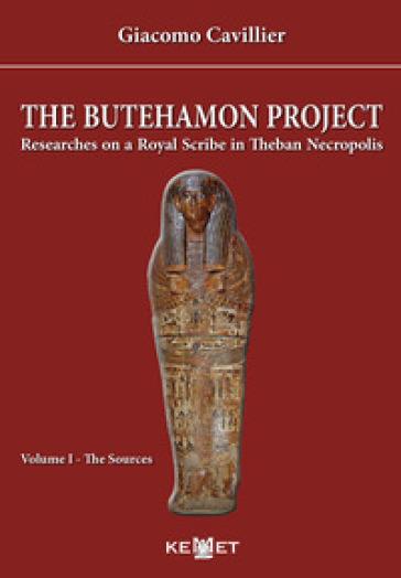 The Butehamon project. Researches on a Royal Scribe in Theban Necropolis. 1: The sources - Giacomo Cavillier  