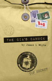 The CIA s Canuck