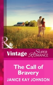 The Call of Bravery (Mills & Boon Vintage Superromance) (A Brother s Word, Book 3)