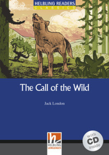 The Call of the Wild. Livello 4 (A2-B1). Con CD Audio