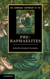 The Cambridge Companion to the Pre-Raphaelites