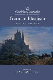 The Cambridge Companion to German Idealism