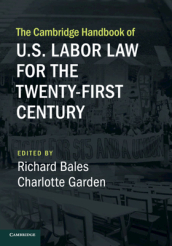 The Cambridge Handbook of U.S. Labor Law for the Twenty-First Century
