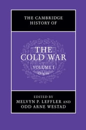 The Cambridge History of the Cold War: Volume 1, Origins