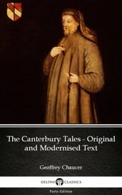 The Canterbury Tales - Original and Modernised Text by Geoffrey Chaucer - Delphi Classics (Illustrated)