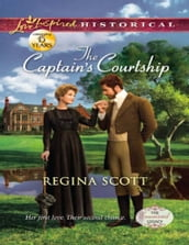 The Captain s Courtship (Mills & Boon Love Inspired Historical) (The Everard Legacy, Book 2)