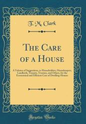The Care of a House