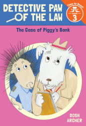 The Case of Piggy s Bank (Detective Paw of the Law: Time to Read, Level 3)
