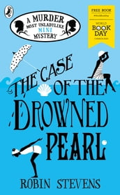 The Case of the Drowned Pearl: A Murder Most Unladylike Mini-Mystery