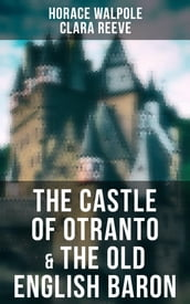 The Castle of Otranto & The Old English Baron