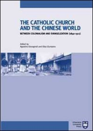 The Catholic Church and chinese world between colonialism and evangelization (1840-1911)