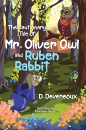 The Cautionary Tale of Mr. Oliver Owl & Ruben Rabbit