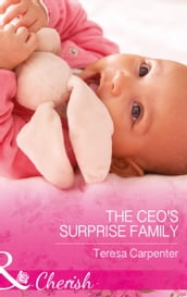The Ceo s Surprise Family (Mills & Boon Cherish)