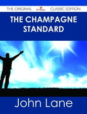 The Champagne Standard - The Original Classic Edition