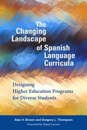 The Changing Landscape of Spanish Language Curricula