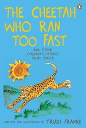 The Cheetah Who Ran Too Fast