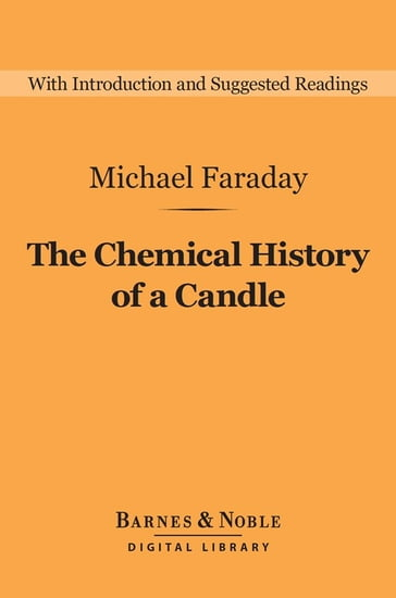 The Chemical History of a Candle (Barnes & Noble Digital Library)