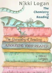 The Chemistry of Reading: Arousing your Reader